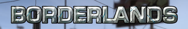 borderlands header Borderlands Bits